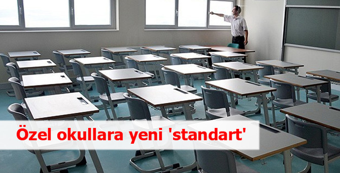Özel okullara yeni 'standart' geliyor