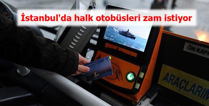 İstanbul'da halk otobüsleri zam istiyor