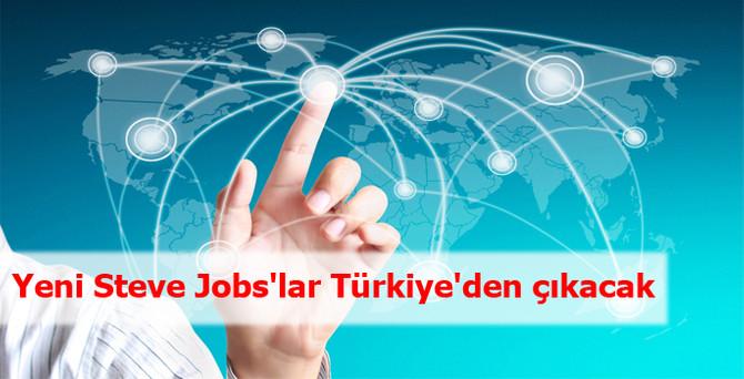 Yeni Steve Jobs'lar Türkiye'den çıkacak