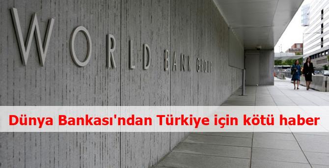 Dünya Bankası'ndan Türkiye için kötü haber