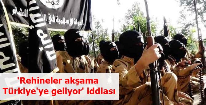 'Rehineler akşama Türkiye'ye geliyor' iddiası