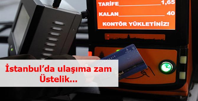 İstanbul'da ulaşıma zam, üstelik...