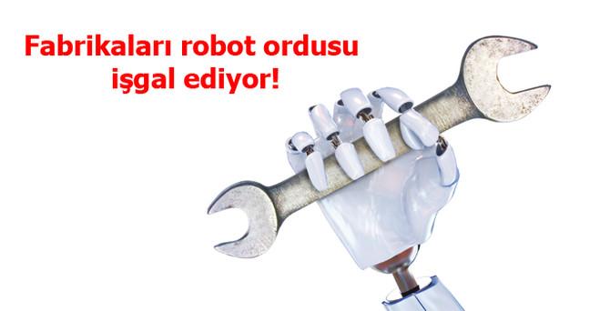 Fabrikaları robot ordusu işgal ediyor!