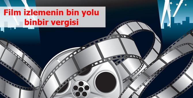 Film izlemenin bin yolu, binbir vergisi