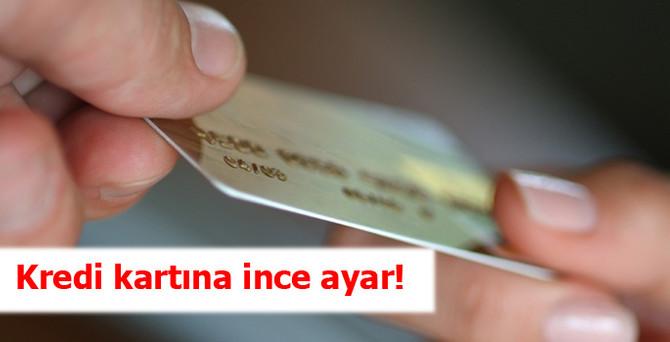 Kredi kartına ince ayar!