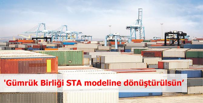 'Gümrük Birliği STA modeline dönüştürülsün'