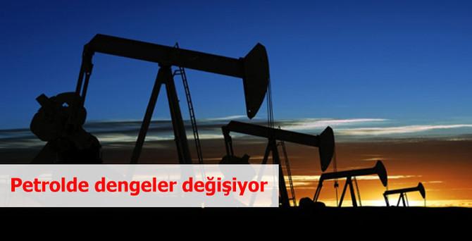 Petrolde dengeler değişiyor