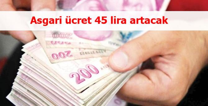 Asgari ücret 45 lira artacak