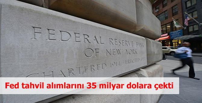 Fed tahvil alımlarını 35 milyar dolara çekti
