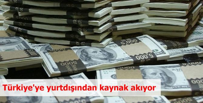 Türkiye'ye yurtdışından kaynak akıyor