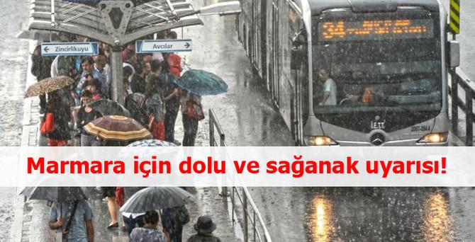 Marmara için dolu ve sağanak uyarısı!