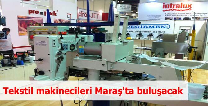 Tekstil makinecileri Maraş'ta buluşacak