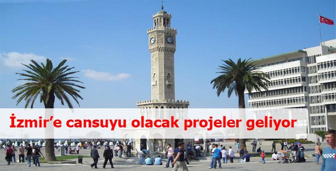 İzmir'e cansuyu olacak projeler geliyor
