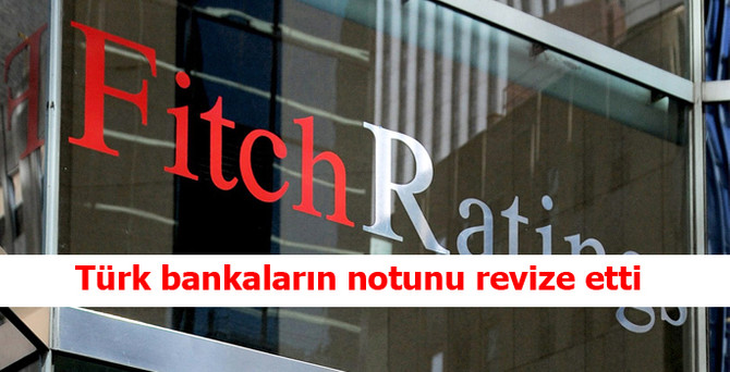 Fitch'ten 3 Türk bankasına not