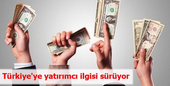 Türkiye'ye yatırımcı ilgisi sürüyor