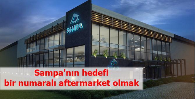 Sampa'nın hedefi bir numaralı aftermarket olmak