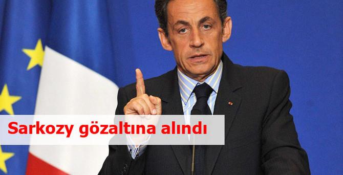 Sarkozy gözaltına alındı