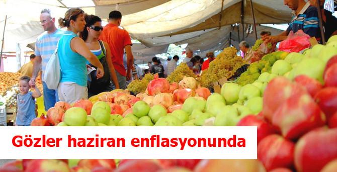 Gözler haziran enflasyonunda