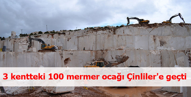 3 kentteki 100 mermer ocağı Çinliler'e geçti
