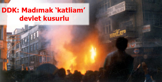 DDK: Madımak 'katliam', devlet kusurlu