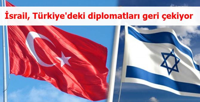 İsrail, Türkiye'deki diplomatları geri çekiyor