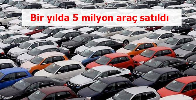 Bir yılda 5 milyon araç satıldı