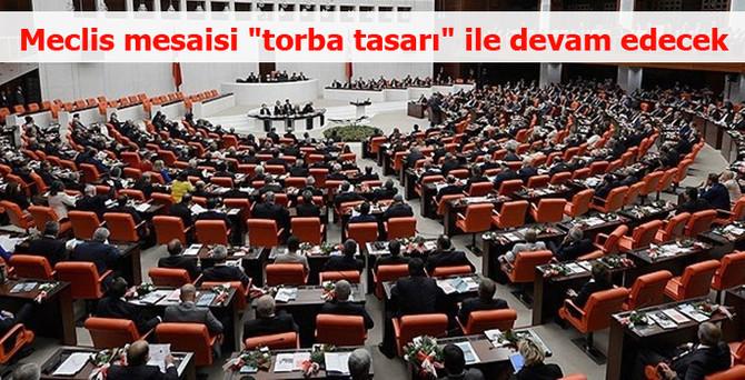 """Meclis mesaisi """"torba tasarı"""" ile devam edecek"""