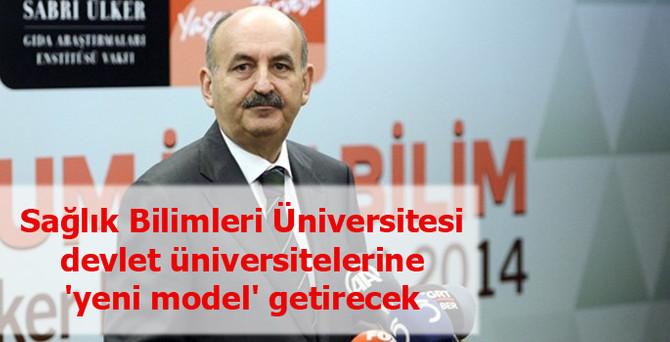 Sağlık Bilimleri Üniversitesi, devlet üniversitelerine 'yeni model' getirecek