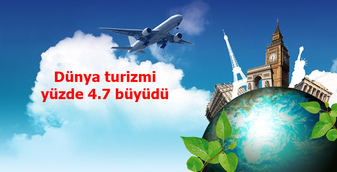 Dünya turizmi yüzde 4,7 büyüdü