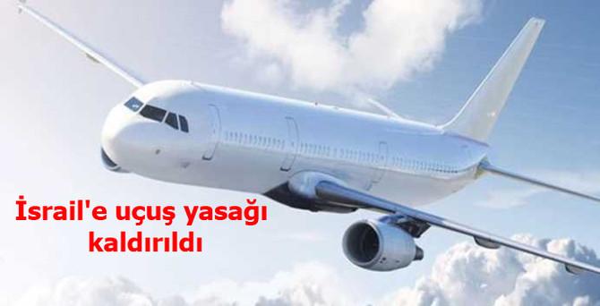 İsrail'e uçuş yasağı kaldırıldı