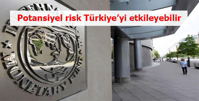 IMF: Potansiyel risk Türkiye'yi etkileyebilir