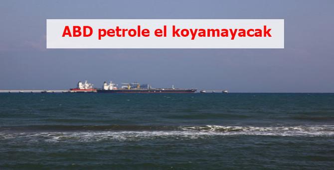 ABD petrole el koyamayacak