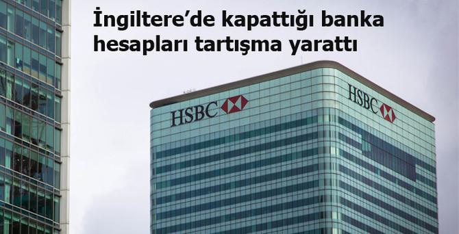 HSBC'nin İngiltere'de kapattığı hesaplar tartışma yarattı