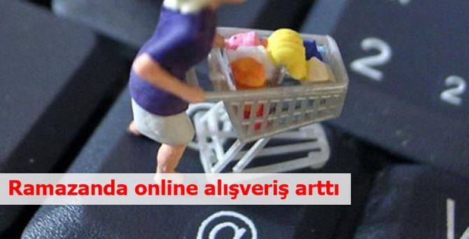 Ramazanda online alışveriş arttı