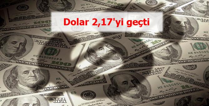 Dolar 2,17'yi geçti
