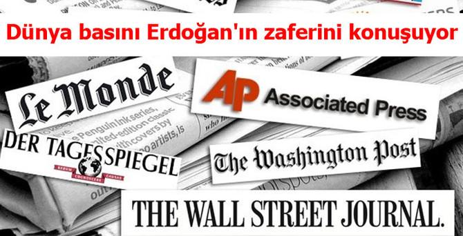 Dünya basını Erdoğan'ın zaferini konuşuyor