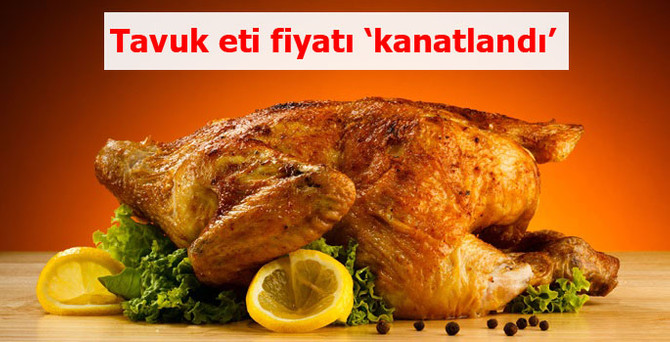 Tavuk eti fiyatı 'kanatlandı'
