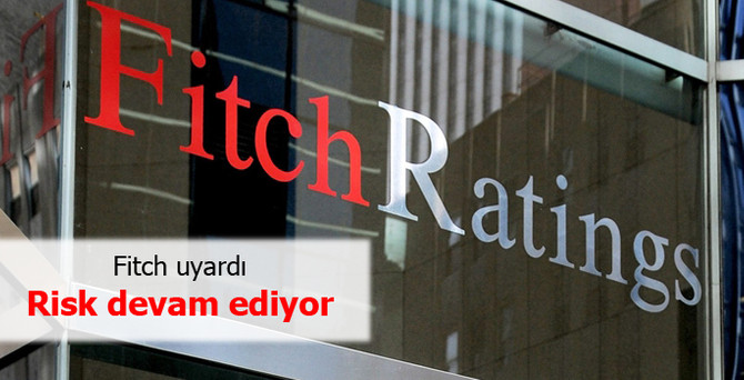 Fitch: Siyasi risk sürüyor
