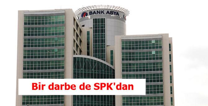 Bank Asya'ya bir darbe de SPK'dan