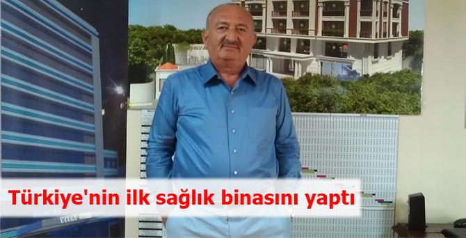 Türkiye'nin ilk sağlık binasını yaptı