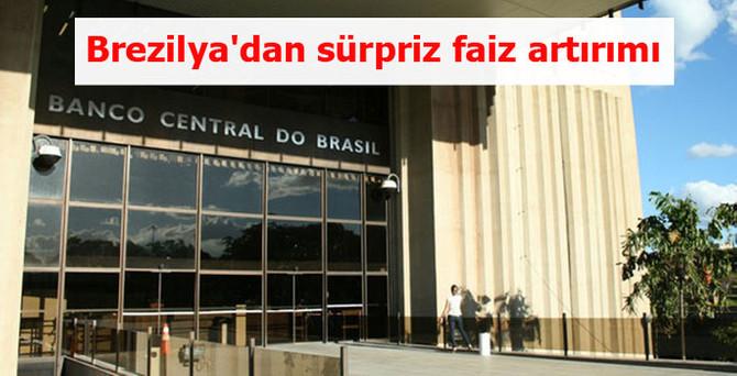 Brezilya'dan sürpriz faiz artırımı
