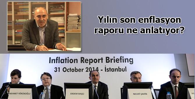 Yılın son enflasyon raporu ne anlatıyor?
