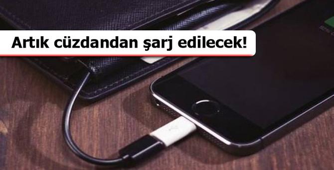 Cep telefonları artık cüzdandan şarj edilecek!
