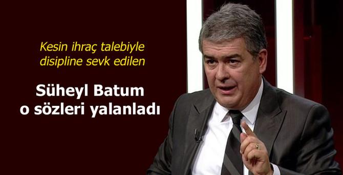 CHP'li Batum: Öyle bir demeç vermedim
