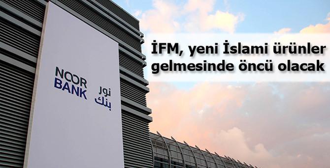 İFM, yeni İslami ürünler gelmesinde öncü olacak