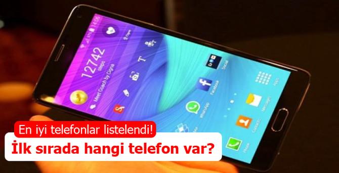 En iyi telefonlar listelendi! İlk sırada hangi telefon var?