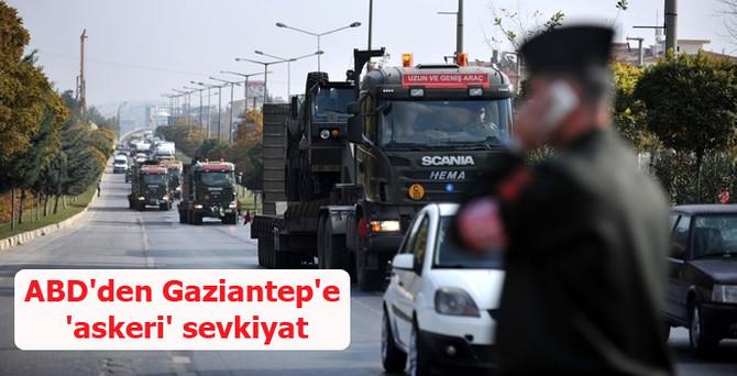 ABD'den Gaziantep'e 'askeri' sevkiyat
