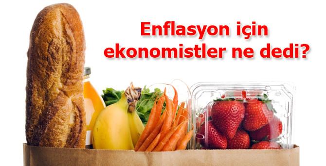 Enflasyon için ekonomistler ne dedi?