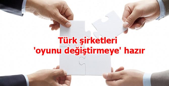 Türk şirketleri 'oyunu değiştirmeye' hazır