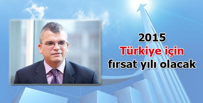 """""""2015 Türkiye için fırsat yılı olacak"""""""